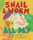 SNAIL & WORM ALL DAY by Tina Kügler