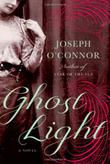 GHOST LIGHT by Joseph O'Connor