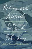 HIKING WITH NIETZSCHE by John Kaag