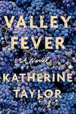 VALLEY FEVER by Katherine Taylor