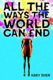 ALL THE WAYS THE WORLD CAN END