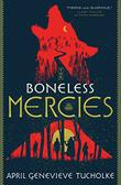 THE BONELESS MERCIES