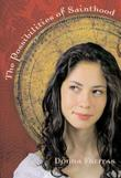 THE POSSIBILITIES OF SAINTHOOD by Donna Freitas