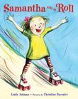 SAMANTHA ON A ROLL by Linda Ashman