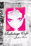 THE SABOTAGE CAFÉ