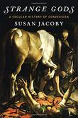 STRANGE GODS by Susan Jacoby
