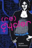 (RE)CYCLER by Lauren McLaughlin