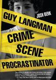 GUY LANGMAN: CRIME SCENE PROCRASTINATOR