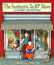 THE FANTASTIC 5 & 10¢ STORE by J. Patrick Lewis