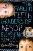 THE FABLED FIFTH-GRADERS OF AESOP ELEMENTARY SCHOOL by Candace Fleming