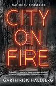 CITY ON FIRE by Garth Risk Hallberg