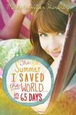 THE SUMMER I SAVED THE WORLD. . .IN 65 DAYS