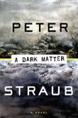 A DARK MATTER by Peter Straub