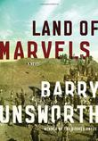 LAND OF MARVELS by Barry Unsworth