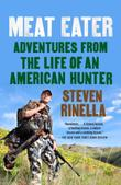 MEAT EATER by Steven Rinella