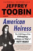 AMERICAN HEIRESS by Jeffrey Toobin