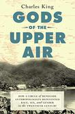 GODS OF THE UPPER AIR by Charles King