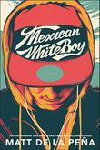 MEXICAN WHITE BOY by Matt de la Peña
