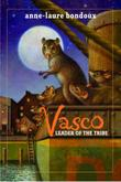 VASCO, LEADER OF THE TRIBE