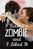 Cover art for I KISSED A ZOMBIE, AND I LIKED IT