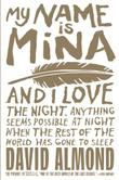 MY NAME IS MINA by David Almond
