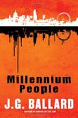 MILLENNIUM PEOPLE by J.G. Ballard