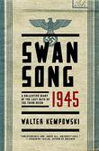 SWANSONG 1945 by Walter Kempowski