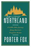 NORTHLAND by Porter Fox