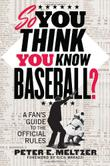 Cover art for SO YOU THINK YOU KNOW BASEBALL?