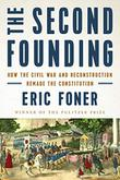 THE SECOND FOUNDING by Eric Foner