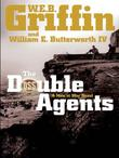 THE DOUBLE AGENTS by W.E.B. Griffin