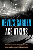DEVIL'S GARDEN by Ace Atkins