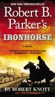 ROBERT B. PARKER'S IRONHORSE by Robert B. Parker