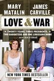 LOVE & WAR by Mary Matalin