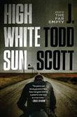 HIGH WHITE SUN by J. Todd Scott
