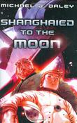 Cover art for SHANGHAIED TO THE MOON