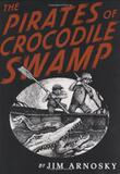 THE PIRATES OF CROCODILE SWAMP by Jim Arnosky