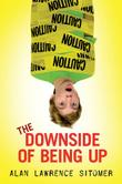 THE DOWNSIDE OF BEING UP by Alan Lawrence Sitomer