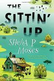 THE SITTIN' UP by Shelia P. Moses