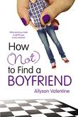 Cover art for HOW (NOT) TO FIND A BOYFRIEND