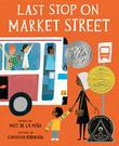 LAST STOP ON MARKET STREET by Matt de la Peña