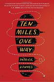 TEN MILES ONE WAY by Patrick Downes