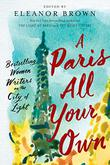 A PARIS ALL YOUR OWN by Eleanor Brown