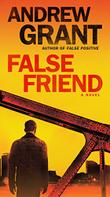 FALSE FRIEND by Andrew Grant