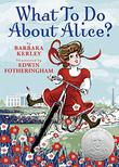 Cover art for WHAT TO DO ABOUT ALICE?