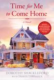 TIME FOR ME TO COME HOME by Dorothy Shackleford