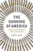 THE GUNNING OF AMERICA by Pamela Haag