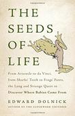 THE SEEDS OF LIFE by Edward Dolnick
