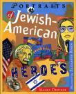 PORTRAITS OF JEWISH-AMERICAN HEROES