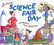 SCIENCE FAIR DAY by Lynn Plourde